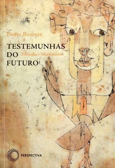Testemunhas do Futuro: Filosofia e Messianismo
