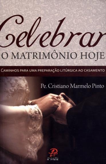 Celebrar o Matrimônio Hoje