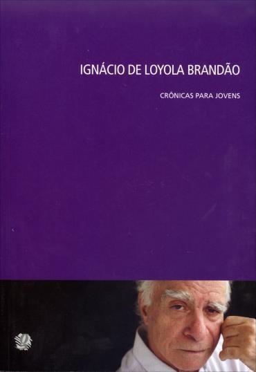 Ignácio de Loyola Brandão: Crônicas para Jovens
