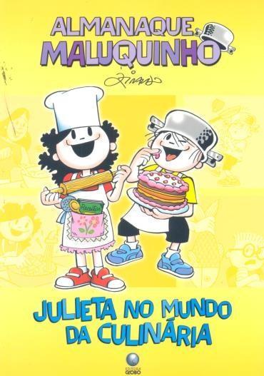 Julieta no Mundo da Culinaria - Almanaque Maluquinho