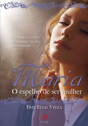 Maria: o Espelho de Ser Mulher