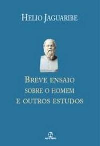 Breve Ensaio Sobre o Homem e Outros Estudos