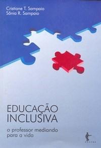 Educação Inclusiva - o Professor Mediando para a Vida
