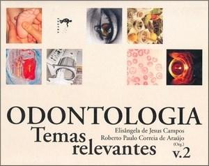 Odontologia Temas Relevantes - Vol. 2