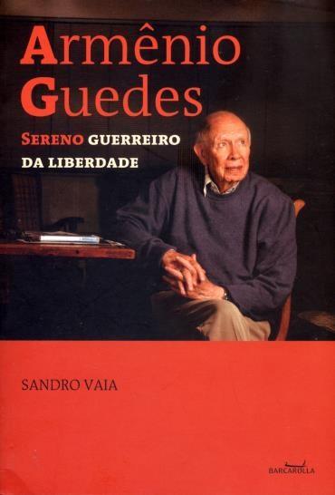 Armênio Guedes: Sereno Guerreiro da Liberdade (2013 - Edição 1)