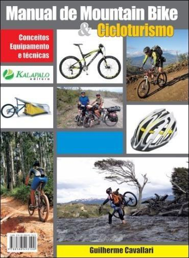 Manual de Mountain Bike e Cicloturismo: Conceitos, Equipamentos e Técnicas (2012 - Edição 1)