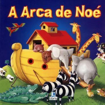 Histórias Bíblicas: a Arca de Noé