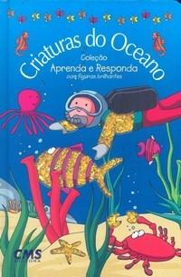 Criaturas do Oceano - Coleção Aprenda e Responda