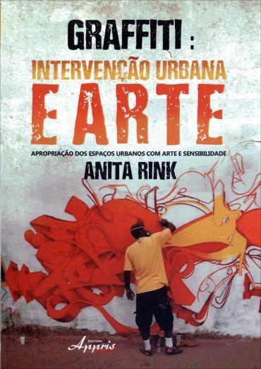 Graffiti: Intervenção Urbana e Arte (2013 - Edição 1)