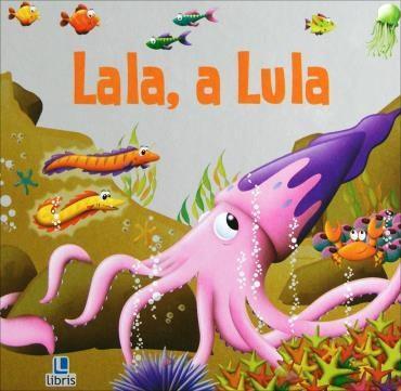 Histórias Brilhantes: Lala a Lula
