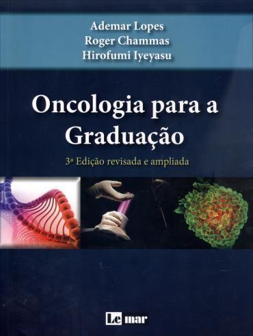 Oncologia para a Graduação (2013 - Edição 3)