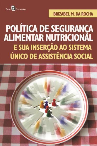 Política de Segurança Alimentar Nutricional (2012 - Edição 1)