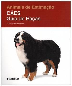 Cães: Guias de Raça - Coleção Animais de Estimação