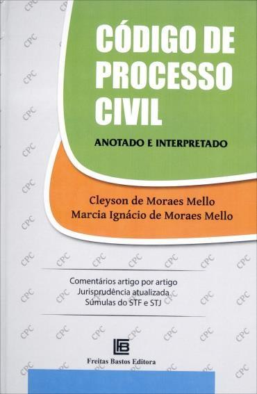 Código de Processo Civil: Anotado e Interpretado (2013 - Edição 1)
