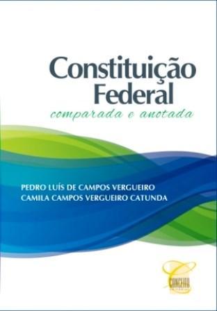 Constutuição Federal: Comparada e Anotada