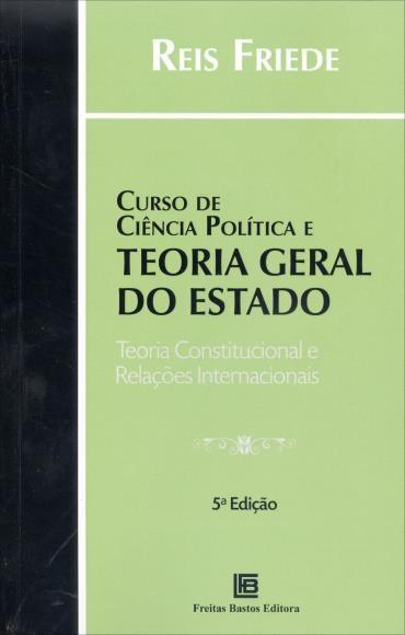 Curso de Ciência Política e Teoria Geral do Estado: Teoria Constitucional e Relações Internacionais (2013 - Edição 5)