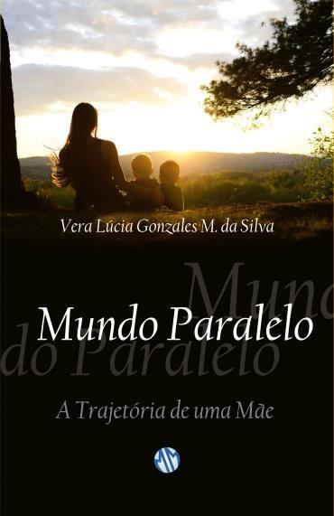 Mundo Paralelo: a Trajetória de uma Mãe (2013 - Edição 1)