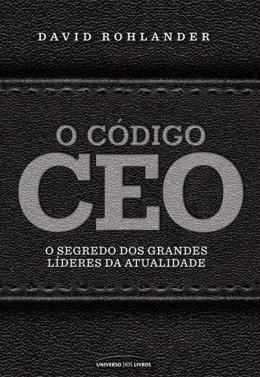 Código Ceo, O: o Segredo dos Grandes Líderes da Atualidade (2013 - Edição 1)