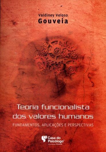 Teoria Funcionalista dos Valores Humanos: Fundamentos, Aplicações e Perspectivas (2013 - Edição 1)