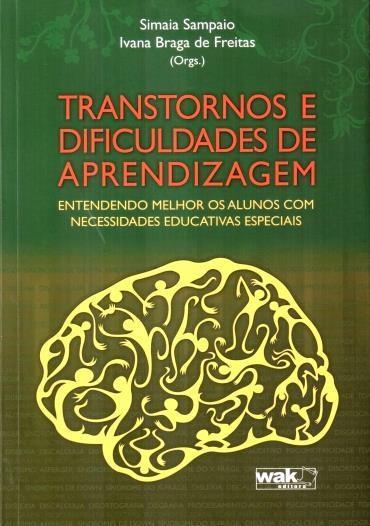 Transtornos e Dificuldades de Aprendizagem: Entendendo Melhor os Alunos Com Necessidades Educativas Especiais