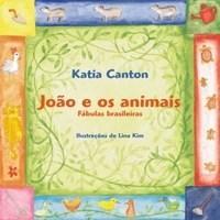 Joao e os Animais - Fabulas Brasileiras