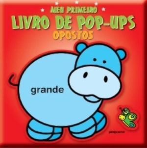 Meu Primeiro Livro de Pop-ups: Opostos