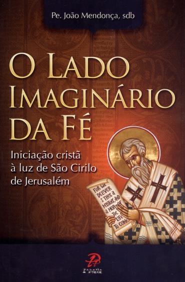 O Lado Imaginário da Fé - João da Silva Mendonça Filho