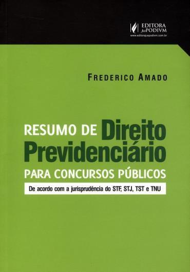 Resumo de Direito Previdenciário para Concursos Públicos - de Acordo Com a Jurisprudência do Stf, Stj, Tst e Tnu