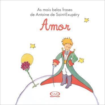 Amor: as Mais Belas Frases de Antoine de Saint Exupéry