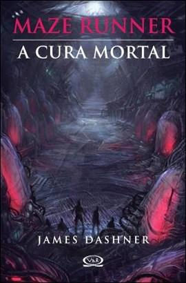 Maze Runner: a Cura Mortal - Vol. 3