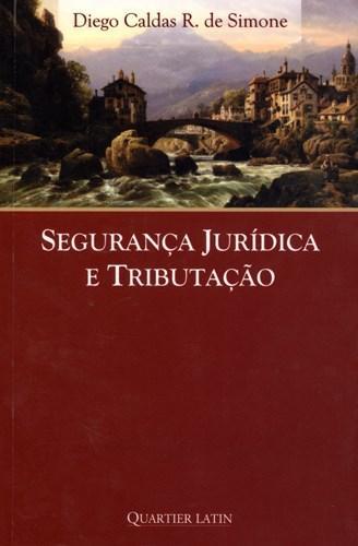 Segurança Jurídica e Tributação - Diego Caldas R. Desimone