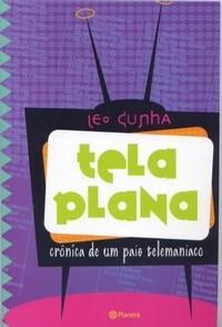 Tela Plana - Cronica de um Pais Telemaniaco