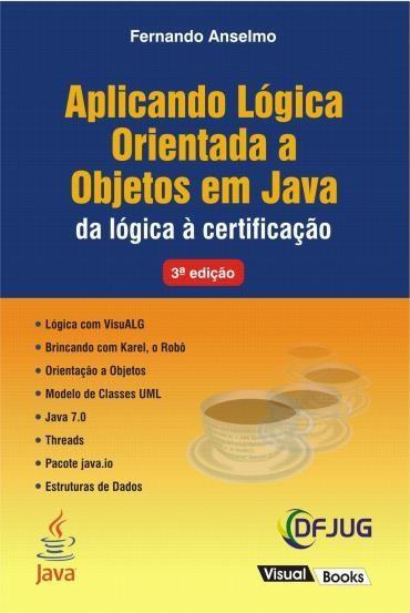 Aplicando Lógica Orientada a Objetos em Java (2013 - Edição 3)