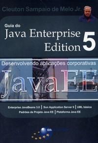 Guia do Java Enterprise Edition 5- Desenvolvendo Aplicacoes Corporativas