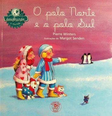 Polo Norte e o Polo Sul, O