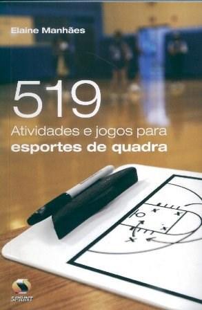 519 Atividades e Jogos para Esportes de Quadra