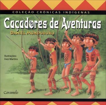 Cacadores de Aventuras - Col. Cronicas Indigenas