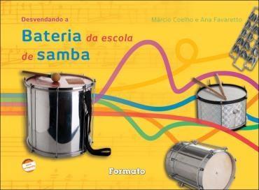 Desvendando a Bateria da Escola de Samba - Ana Maria Favaretto e Márcio Luiz Gusmão Coelho