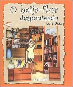 O Beija-flor Despenteado - Luis Díaz