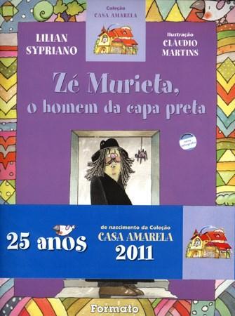 Ze Murieta , o Homem da Capa Preta - Colecao Casa Amarela