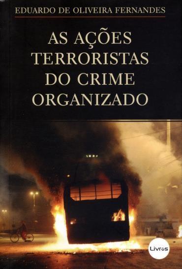 Ações Terroristas do Crime Organizado, As