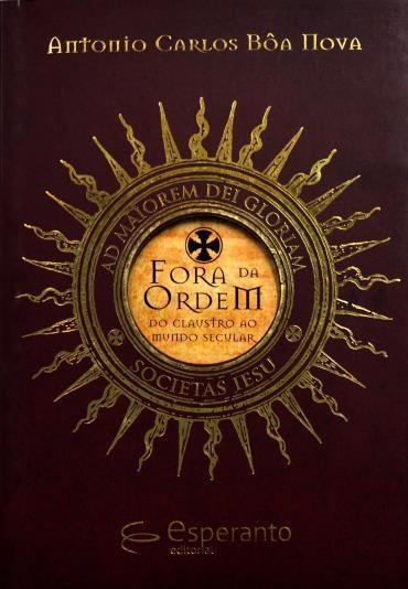 Fora da Ordem: do Claustro ao Mundo Secular (2013 - Edição 1)