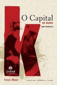 Capital de Marx (uma Biografia), o - Coleção Livros Que Mudaram o Mundo