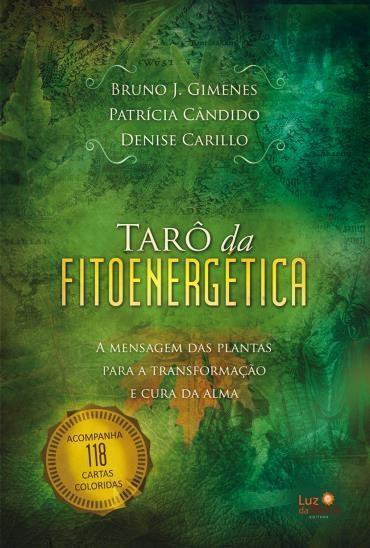 Tarô da Fitoenergética: a Mensagem das Plantas para a Transformação e Cura da Alma (2013 - Edição 1)