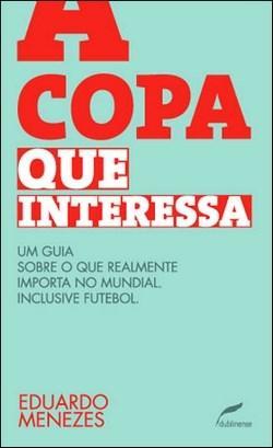 Copa Que Interessa, a (2010 - Edição 1)