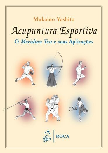 Acupuntura Esportiva: Meridian Test e Suas Aplicações (2013 - Edição 1)