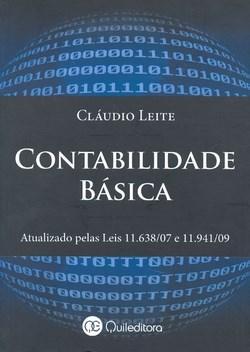Contabilidade Básica: Atualizado pelas Leis 11.638/07 e 11.941/09