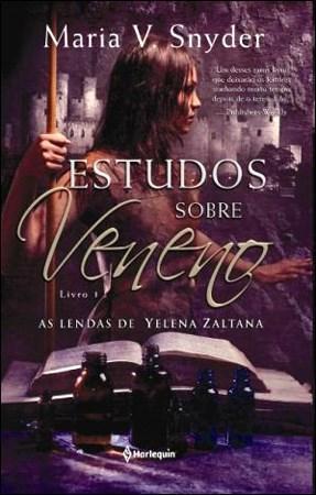 Estudos Sobre Veneno - as Lendas de Yelena Zaltana - Vol. 1