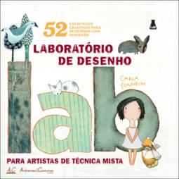 Laboratório de Desenho: 52 Exercícios Criativos para Desenhar Com Diversão (2013 - Edição 1)