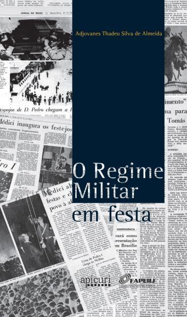 O Regime Militar em Festa
